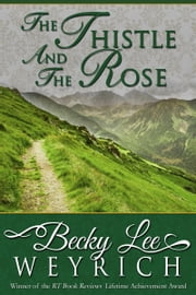 The Thistle and the Rose ebook by Becky Lee Weyrich
