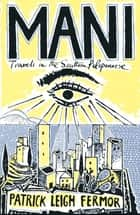 Mani eBook by Patrick Leigh Fermor
