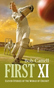 First XI ebook by Bob Cattell