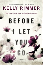 Before I Let You Go ebook by Kelly Rimmer