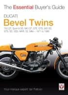 Ducati Bevel Twins - Essential Buyer's Guide ebook by Ian Falloon