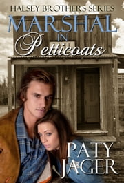 Marshal in Petticoats - Halsey Series Book 1 ebook by Paty Jager