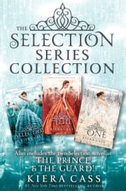 The Selection Series 3-Book Collection - The Selection, The Elite, The One, The Prince, The Guard ebook by Kiera Cass