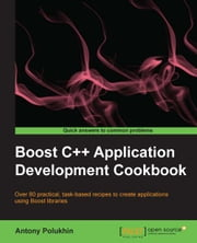 Boost C++ Application Development Cookbook ebook by Antony Polukhin