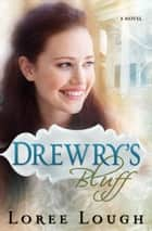 Drewry's Bluff ebook by Loree Lough