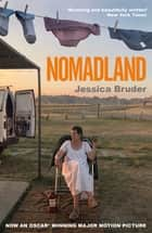 Nomadland - ACADEMY AWARD WINNER: Best Picture, Best Director & Best Actress ebook by