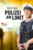 Polizei am Limit ebook by Nick Hein, Thilo Mardaus