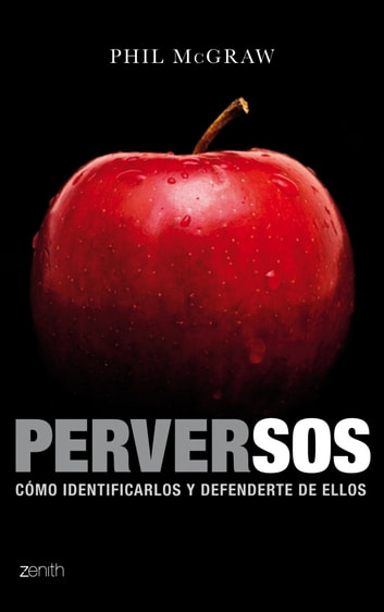 Perversos - Cómo identificarlos y defenderte de ellos ebook by Phil McGraw