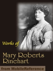 Works of Mary Roberts Rinehart (Mobi Collected Works) ebook by Rinehart,Mary Roberts