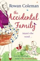 The Accidental Family ebook by Rowan Coleman