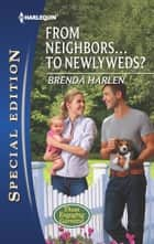 From Neighbors...to Newlyweds? ebook by Brenda Harlen