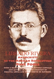 Librado Rivera. Anarchists in the Mexican Revolution ebook by David Poole