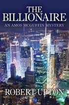 The Billionaire ebook by Robert Upton