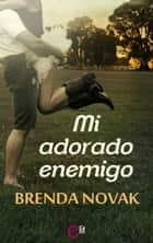 Mi adorado enemigo ebook by Brenda Novak