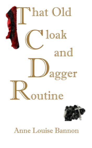 That Old Cloak and Dagger Routine ebook by Anne Louise Bannon