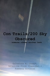 Con Trails/200 Sky Obscured - ...someone robbed another bank ebook by Salvatore A. Joseph