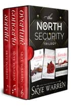 The North Security Trilogy ebook by Skye Warren