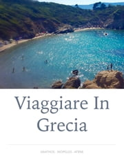 Viaggiare in Grecia ebook by Giulio Mollica