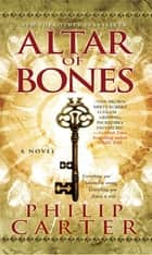 Altar of Bones ebook by Philip Carter