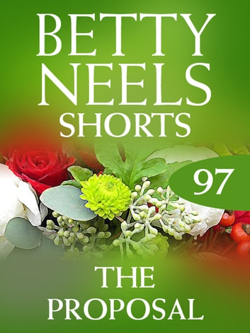 The Proposal (Mills & Boon M&B) (Betty Neels Collection, Book 97) eBook by Betty Neels