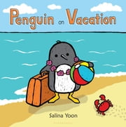 Penguin on Vacation ebook by Salina Yoon,Salina Yoon