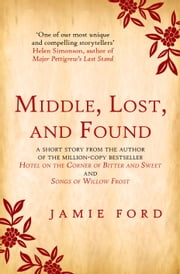 Middle, Lost, and Found ebook by Jamie Ford