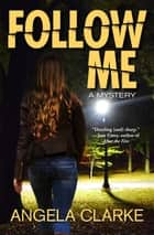 Follow Me - A Freddie Venton and Nasreen Cudmore Mystery 電子書籍 by Angela Clarke