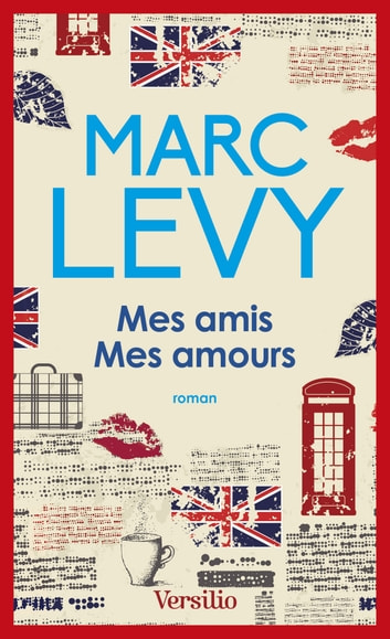Ebook Mes Amis Mes Amours By Marc Levy