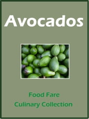 Avocados ebook by Shenanchie O'Toole,Food Fare