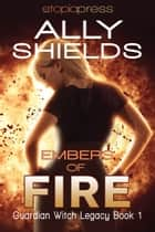 Embers of Fire ebook by Ally Shields