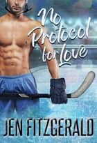 No Protocol for Love ebook by