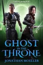 Ghost in the Throne (Ghost Exile #7) ebook by