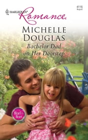 Bachelor Dad on Her Doorstep ebook by Michelle Douglas