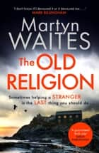 The Old Religion ebook by Martyn Waites