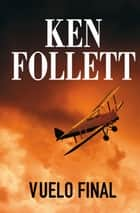 Vuelo final ebook by Ken Follett