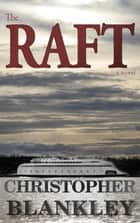 The Raft ebook by Christopher Blankley