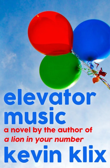 Elevator Music: A Novel ebook by Kevin Klix
