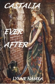 Castalia Ever After ebook by Lynne Namka