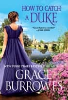 How to Catch a Duke ebook by Grace Burrowes