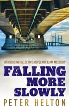 Falling More Slowly ebook by Peter Helton