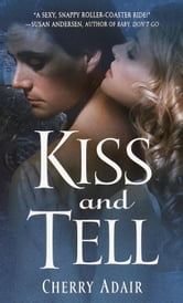 Kiss and Tell ebook by Cherry Adair