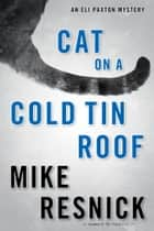 Cat on a Cold Tin Roof ebook by Mike Resnick