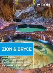 Moon Zion & Bryce - Including Arches, Canyonlands, Capitol Reef, Grand Staircase-Escalante & Moab ebook by W. C. McRae,Judy Jewell