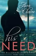 His Need ebook by Ava Claire