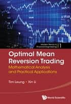 Optimal Mean Reversion Trading ebook by Tim Leung,Xin Li