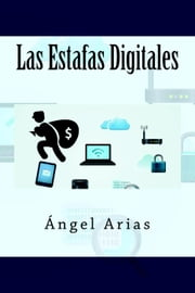 Las Estafas Digitales ebook by Ángel Arias