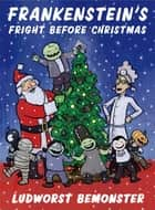 Frankenstein's Fright Before Christmas ebook by Nathan Hale, Rick Walton
