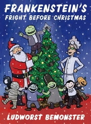Frankenstein's Fright Before Christmas ebook by Nathan Hale,Rick Walton