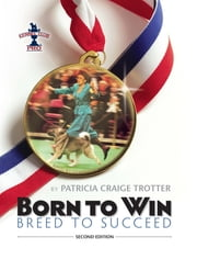 Born to Win, Breed to Succeed ebook by Patricia Craige Trotter