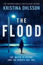 The Flood ebook by Kristina Ohlsson